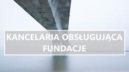 kancelaria obsługująca fundacje