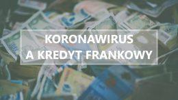 koronawirus a kredyt frankowy