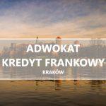 Adwokat kredyt frankowy Kraków