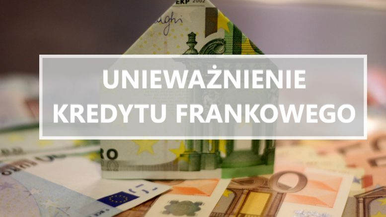 unieważnienie kredytu frankowego